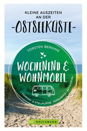 Wochenend und Wohnmobil. Kleine Auszeiten an der Ostseeküste.