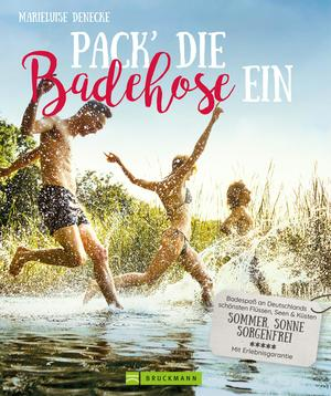 Pack die Badehose ein. Badespaß an Deutschlands schönsten Flüssen, Seen und Küsten.