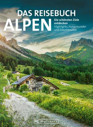 Das Reisebuch Alpen. Die schönsten Ziele entdecken