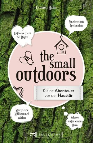 The Small Outdoors - Inspirationen für kleine Naturerlebnisse