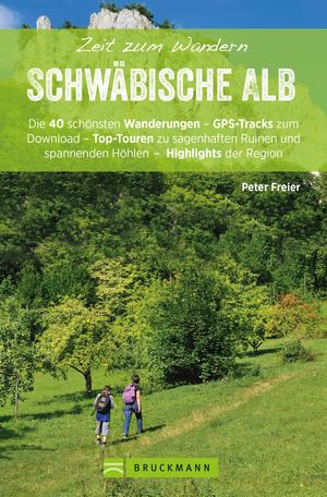 Bruckmann Wanderführer: Zeit zum Wandern Schwäbische Alb.