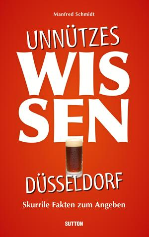 Unnützes Wissen Düsseldorf.