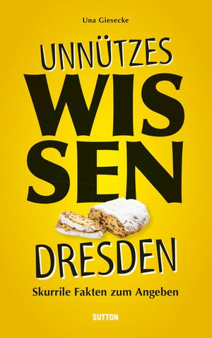 Unnützes Wissen Dresden.