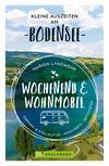 Wochenend und Wohnmobil. Kleine Auszeiten am Bodensee.