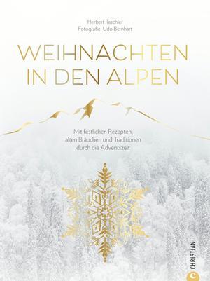 Christmas Kochbuch: Weihnachten in den Alpen
