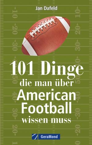 101 Dinge, die man über American Football wissen muss.
