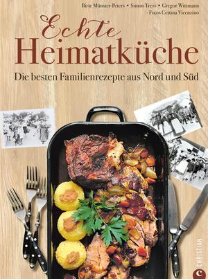 Deutsche Küche: Echt lecker! 85 Familienrezepte aus Nord und Süd.