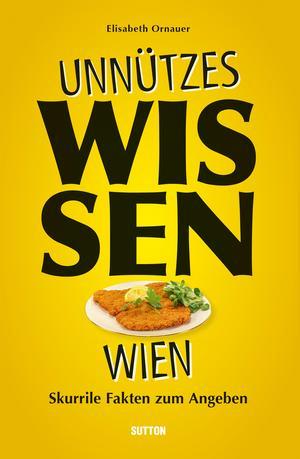 Unnützes Wissen Wien.