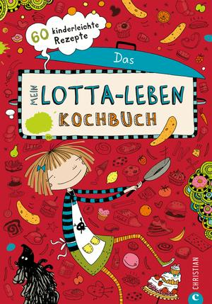 Mein Lotta-Leben. Das Kochbuch.