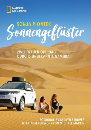 Reiseabenteuer: Sonnengeflüster. Zwei Frauen offroad durch Namibia. Eine unvergessliche Safari Reise per Land Rover 4x4 durch Afrika.