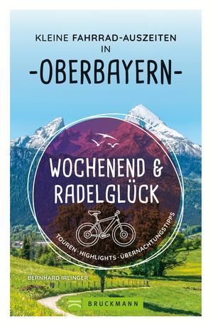 Wochenend und Radelglück - Kleine Fahrrad-Auszeiten in Oberbayern