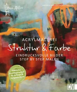 Acrylmalerei - Struktur & Farbe