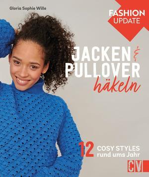Fashion Update: Jacken & Pullover häkeln