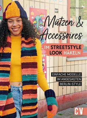 Mützen und Accessoires im Streetstyle Look häkeln