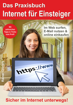 ¬Das¬ Praxisbuch Internet für Einsteiger