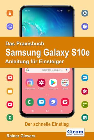 ¬Das¬ Praxisbuch Samsung Galaxy S10e