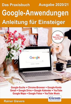 ¬Das¬ Praxisbuch Google-Anwendungen