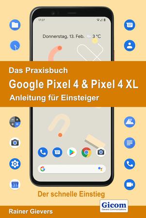¬Das¬ Praxisbuch Google Pixel 4 & Pixel 4 XL