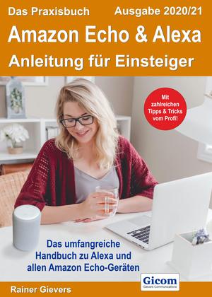 ¬Das¬ Praxisbuch Amazon Echo & Alexa