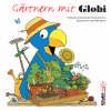 Gärtnern mit Globi