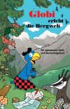 Vergrößerte Darstellung Cover: Globi erlebt die Bergwelt. Externe Website (neues Fenster)