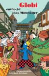 Vergrößerte Darstellung Cover: Globi entdeckt das Mittelalter. Externe Website (neues Fenster)