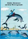 Globis Abenteuer auf dem Meeresgrunde