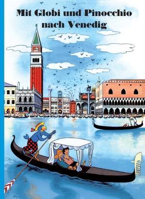 Mit Globi und Pinocchio nach Venedig