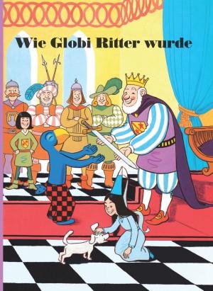 Wie Globi Ritter wurde