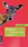 Vergrößerte Darstellung Cover: Schatz, schmeckt's dir nicht?. Externe Website (neues Fenster)