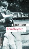 Vergrößerte Darstellung Cover: Brandbücher. Externe Website (neues Fenster)