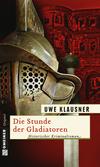 Die Stunde der Gladiatoren