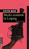 Merks ermittelt in Leipzig