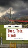 Vergrößerte Darstellung Cover: Tore, Tote, Tivoli. Externe Website (neues Fenster)