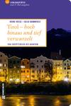 Tirol - hoch hinaus und tief verwurzelt