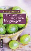 Vergrößerte Darstellung Cover: Ehe, Affären und andere Vergnügen. Externe Website (neues Fenster)