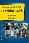 Stadtgespräche aus Frankfurt a. M.