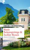 Sissis Seitensprünge & Ischler Rosen