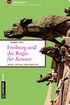 Vergrößerte Darstellung Cover: Freiburg und die Regio für Kenner. Externe Website (neues Fenster)