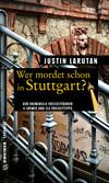 Vergrößerte Darstellung Cover: Wer mordet schon in Stuttgart?. Externe Website (neues Fenster)