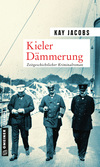 Vergrößerte Darstellung Cover: Kieler Dämmerung. Externe Website (neues Fenster)