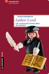 Vergrößerte Darstellung Cover: Luthers Land. Externe Website (neues Fenster)