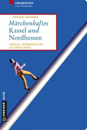 Märchenhaftes Kassel und Nordhessen