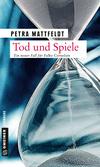 Vergrößerte Darstellung Cover: Tod und Spiele. Externe Website (neues Fenster)