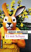 Vergrößerte Darstellung Cover: Ei mit Schuss. Externe Website (neues Fenster)