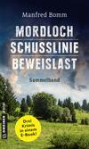Mordloch / Schusslinie / Beweislast