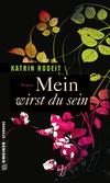 Vergrößerte Darstellung Cover: Mein wirst du sein. Externe Website (neues Fenster)