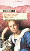 Vergrößerte Darstellung Cover: Das Esslinger Mädchen. Externe Website (neues Fenster)