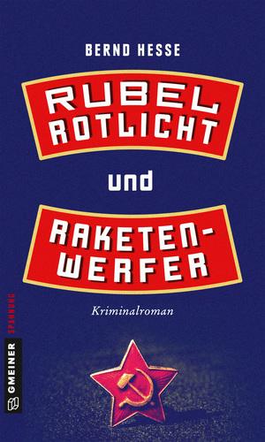 Rubel, Rotlicht und Raketenwerfer