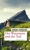 Vergrößerte Darstellung Cover: ¬Der¬ Watzmann und der Tod. Externe Website (neues Fenster)